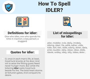 idler, spellcheck idler, how to spell idler, how do you spell idler, correct spelling for idler