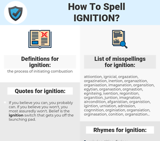 ignition, spellcheck ignition, how to spell ignition, how do you spell ignition, correct spelling for ignition