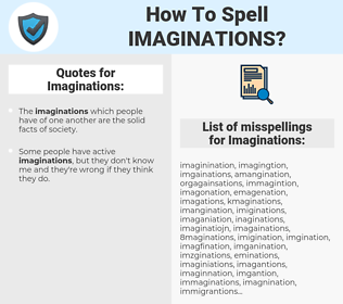 Imaginations, spellcheck Imaginations, how to spell Imaginations, how do you spell Imaginations, correct spelling for Imaginations