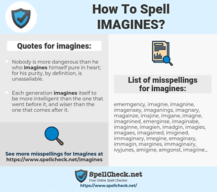 imagines, spellcheck imagines, how to spell imagines, how do you spell imagines, correct spelling for imagines
