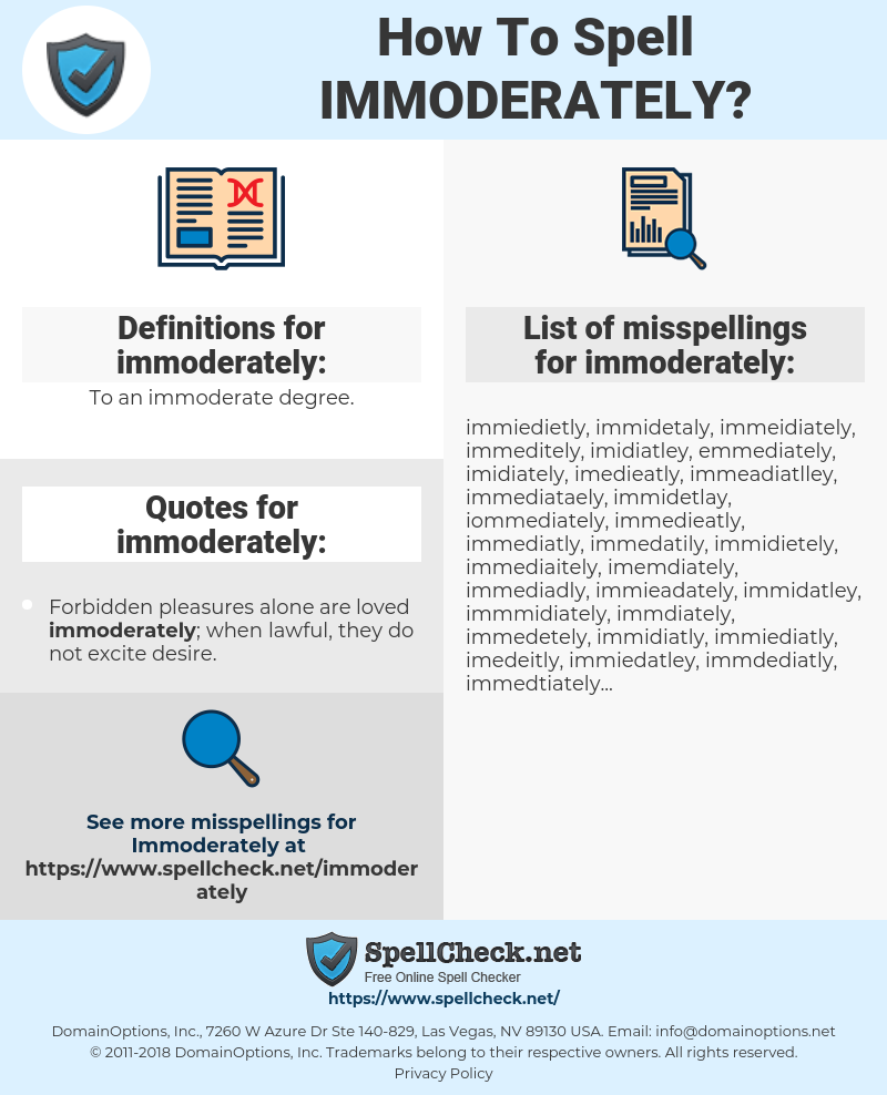 immoderately, spellcheck immoderately, how to spell immoderately, how do you spell immoderately, correct spelling for immoderately