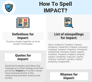 impact, spellcheck impact, how to spell impact, how do you spell impact, correct spelling for impact