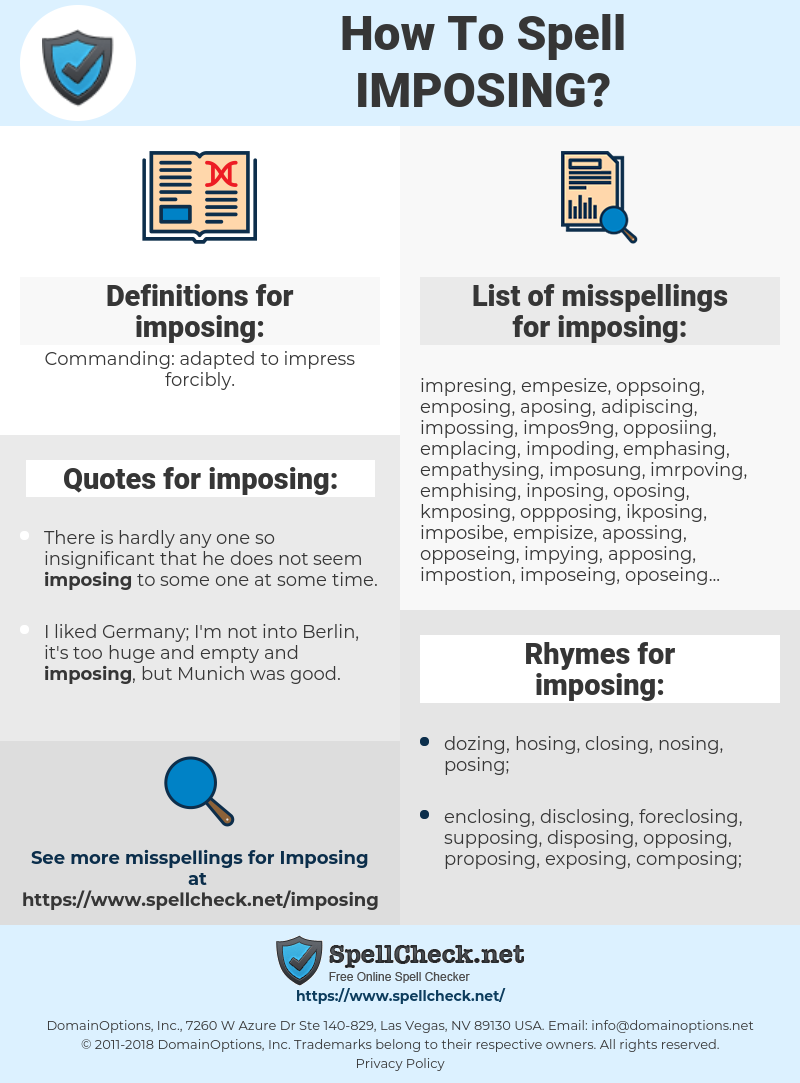 imposing, spellcheck imposing, how to spell imposing, how do you spell imposing, correct spelling for imposing