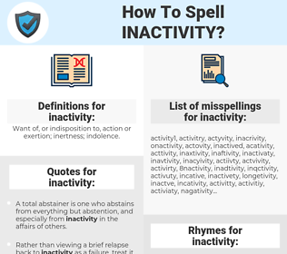 inactivity, spellcheck inactivity, how to spell inactivity, how do you spell inactivity, correct spelling for inactivity