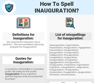 inauguration, spellcheck inauguration, how to spell inauguration, how do you spell inauguration, correct spelling for inauguration