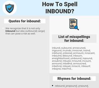 inbound, spellcheck inbound, how to spell inbound, how do you spell inbound, correct spelling for inbound