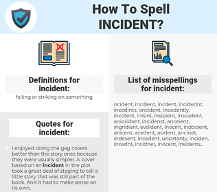 incident, spellcheck incident, how to spell incident, how do you spell incident, correct spelling for incident