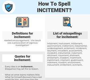 incitement, spellcheck incitement, how to spell incitement, how do you spell incitement, correct spelling for incitement