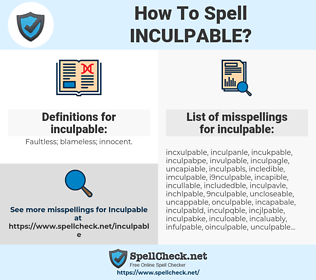 inculpable, spellcheck inculpable, how to spell inculpable, how do you spell inculpable, correct spelling for inculpable