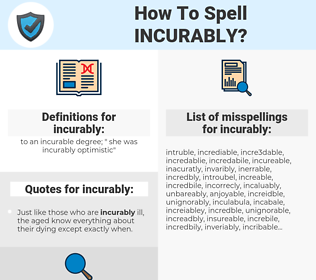 incurably, spellcheck incurably, how to spell incurably, how do you spell incurably, correct spelling for incurably