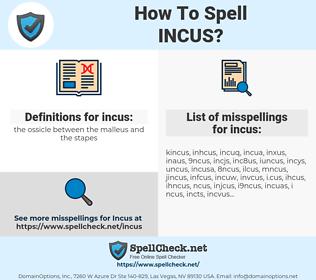 incus, spellcheck incus, how to spell incus, how do you spell incus, correct spelling for incus