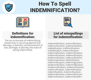 indemnification, spellcheck indemnification, how to spell indemnification, how do you spell indemnification, correct spelling for indemnification