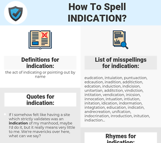 indication, spellcheck indication, how to spell indication, how do you spell indication, correct spelling for indication