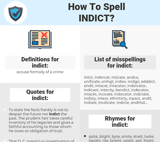 indict, spellcheck indict, how to spell indict, how do you spell indict, correct spelling for indict