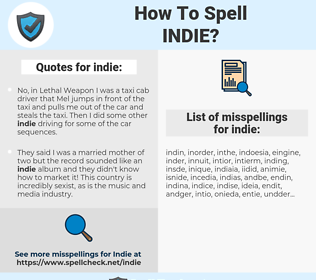 indie, spellcheck indie, how to spell indie, how do you spell indie, correct spelling for indie