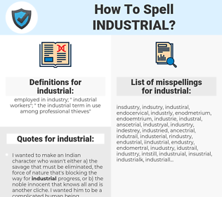 industrial, spellcheck industrial, how to spell industrial, how do you spell industrial, correct spelling for industrial