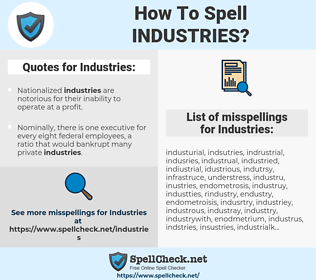 Industries, spellcheck Industries, how to spell Industries, how do you spell Industries, correct spelling for Industries