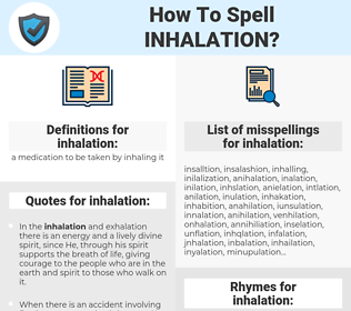inhalation, spellcheck inhalation, how to spell inhalation, how do you spell inhalation, correct spelling for inhalation