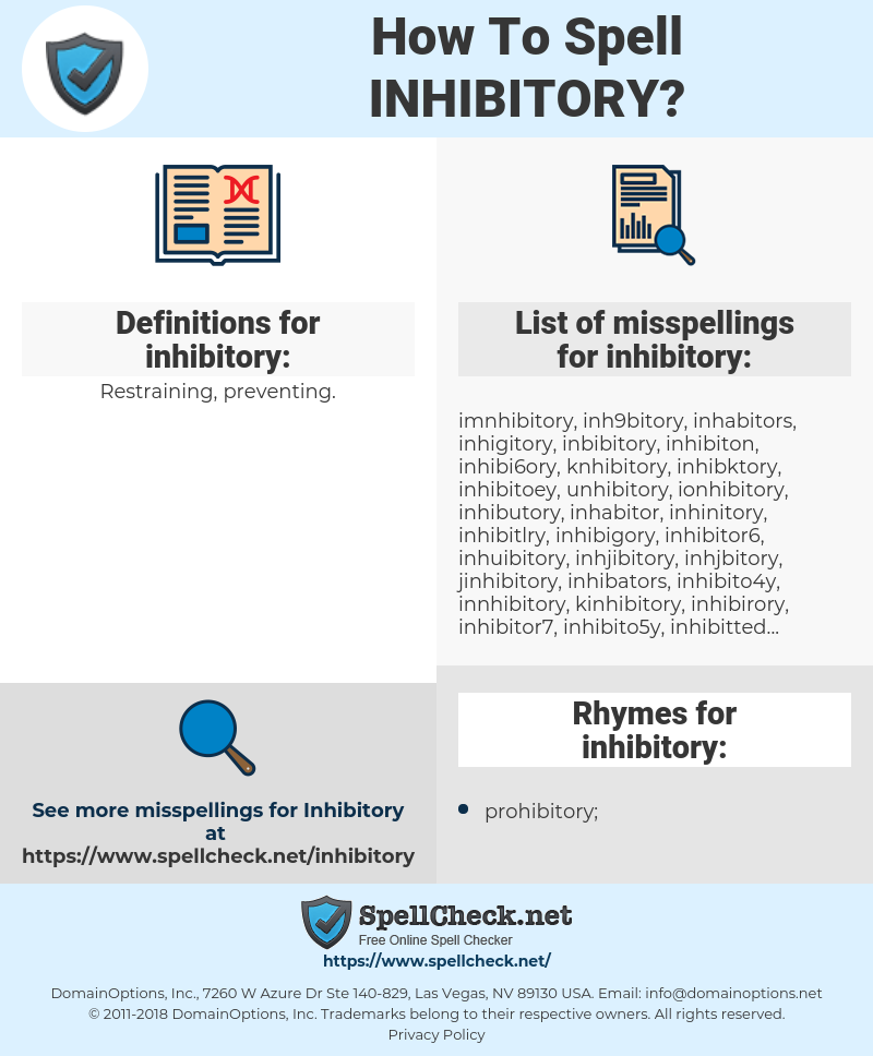 inhibitory, spellcheck inhibitory, how to spell inhibitory, how do you spell inhibitory, correct spelling for inhibitory