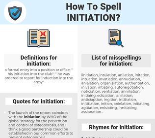 initiation, spellcheck initiation, how to spell initiation, how do you spell initiation, correct spelling for initiation