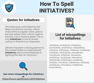 initiatives, spellcheck initiatives, how to spell initiatives, how do you spell initiatives, correct spelling for initiatives