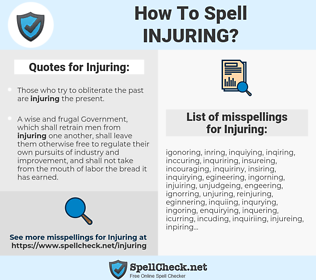 Injuring, spellcheck Injuring, how to spell Injuring, how do you spell Injuring, correct spelling for Injuring