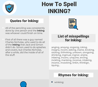 Inking, spellcheck Inking, how to spell Inking, how do you spell Inking, correct spelling for Inking
