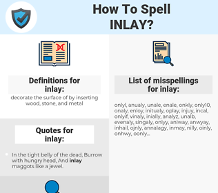 inlay, spellcheck inlay, how to spell inlay, how do you spell inlay, correct spelling for inlay