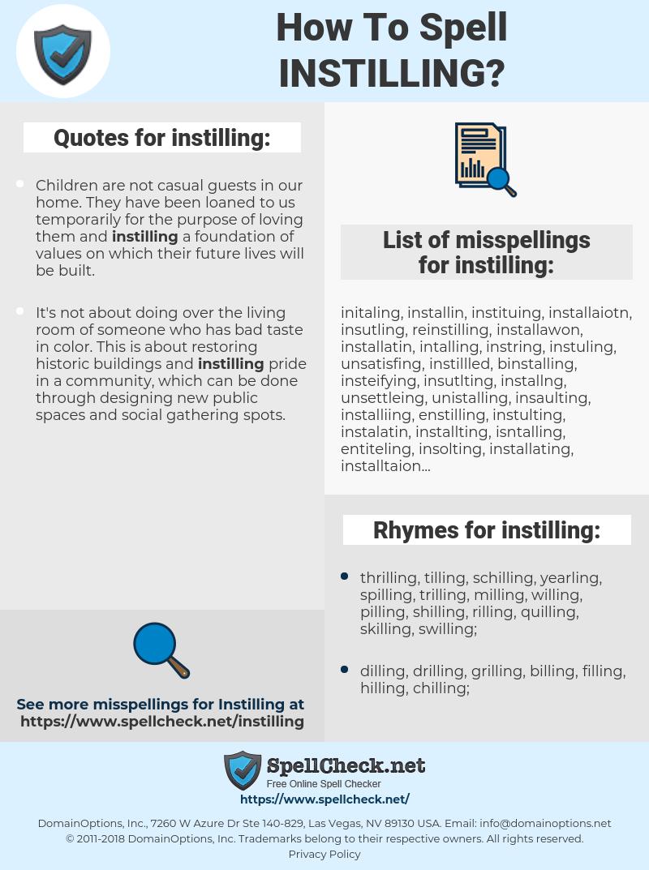 instilling, spellcheck instilling, how to spell instilling, how do you spell instilling, correct spelling for instilling