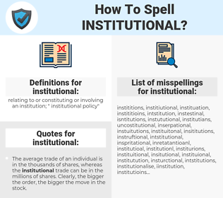 institutional, spellcheck institutional, how to spell institutional, how do you spell institutional, correct spelling for institutional