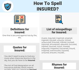 insured, spellcheck insured, how to spell insured, how do you spell insured, correct spelling for insured