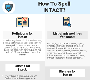 intact, spellcheck intact, how to spell intact, how do you spell intact, correct spelling for intact