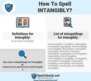 intangibly, spellcheck intangibly, how to spell intangibly, how do you spell intangibly, correct spelling for intangibly