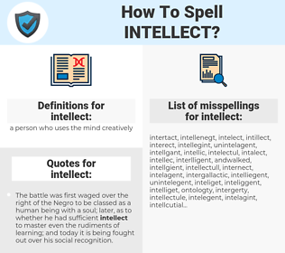 intellect, spellcheck intellect, how to spell intellect, how do you spell intellect, correct spelling for intellect