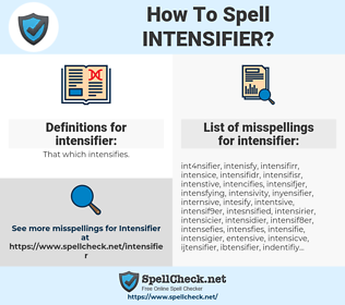 intensifier, spellcheck intensifier, how to spell intensifier, how do you spell intensifier, correct spelling for intensifier