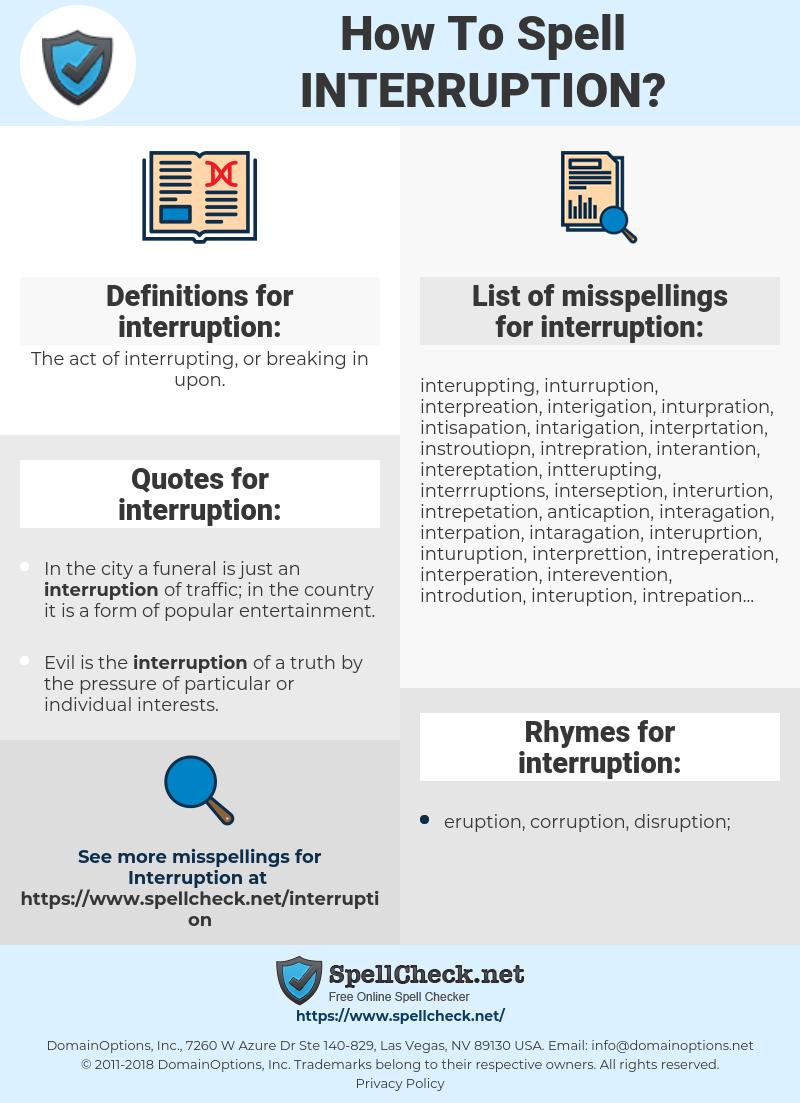 interruption, spellcheck interruption, how to spell interruption, how do you spell interruption, correct spelling for interruption