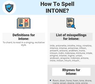 intone, spellcheck intone, how to spell intone, how do you spell intone, correct spelling for intone