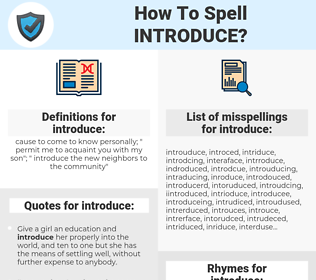introduce, spellcheck introduce, how to spell introduce, how do you spell introduce, correct spelling for introduce