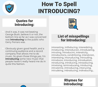 Introducing, spellcheck Introducing, how to spell Introducing, how do you spell Introducing, correct spelling for Introducing