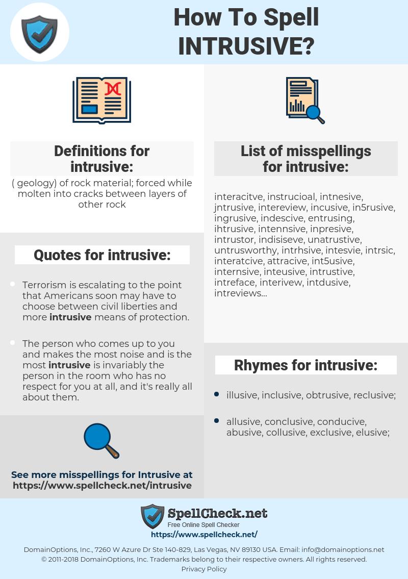intrusive, spellcheck intrusive, how to spell intrusive, how do you spell intrusive, correct spelling for intrusive