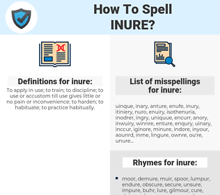 inure, spellcheck inure, how to spell inure, how do you spell inure, correct spelling for inure