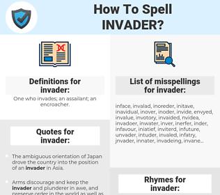 invader, spellcheck invader, how to spell invader, how do you spell invader, correct spelling for invader