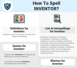 inventor, spellcheck inventor, how to spell inventor, how do you spell inventor, correct spelling for inventor