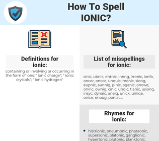 ionic, spellcheck ionic, how to spell ionic, how do you spell ionic, correct spelling for ionic