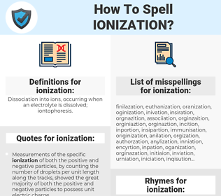 ionization, spellcheck ionization, how to spell ionization, how do you spell ionization, correct spelling for ionization