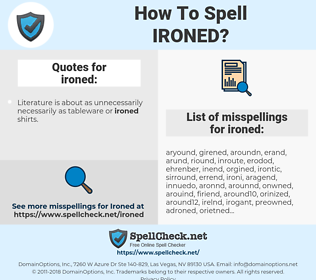 ironed, spellcheck ironed, how to spell ironed, how do you spell ironed, correct spelling for ironed