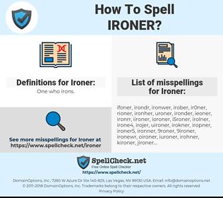 Ironer, spellcheck Ironer, how to spell Ironer, how do you spell Ironer, correct spelling for Ironer