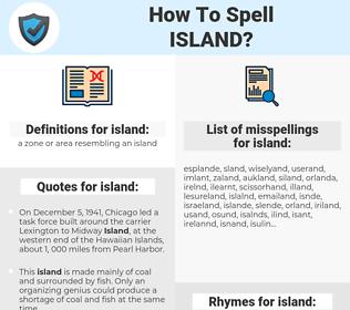 island, spellcheck island, how to spell island, how do you spell island, correct spelling for island