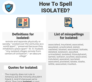 isolated, spellcheck isolated, how to spell isolated, how do you spell isolated, correct spelling for isolated