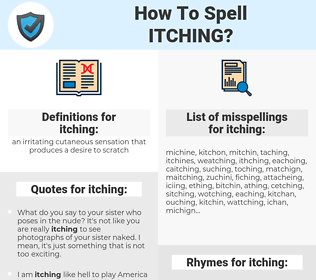 itching, spellcheck itching, how to spell itching, how do you spell itching, correct spelling for itching